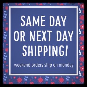 Same day shipping or next day!